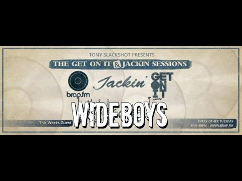 The Get On It & Jackin' Sessions - Special Guest The Wideboys (10/03/15)