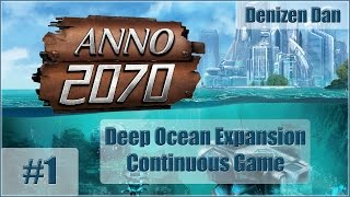 Anno 2070 - Deep Ocean - Gameplay - Part 1 (Continuous)