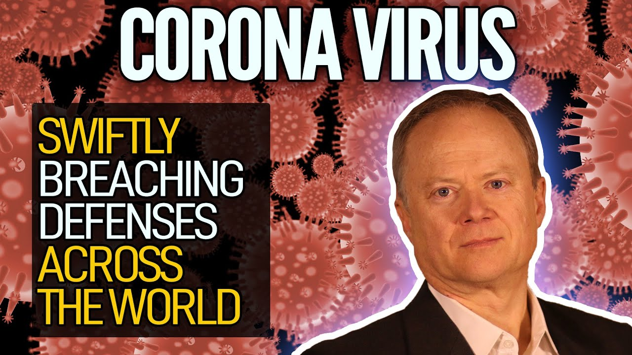 The Coronavirus Is Swiftly Breaching Defenses Across The World - Peak Prosperity