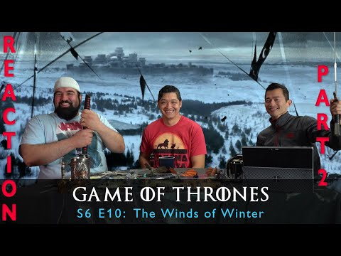 Game Of Thrones Season 6 Episode 10 The Winds Of Winter - Reaction Part 2