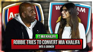 Robbie Tries To Convert Mia Khalifa Into A Gooner! | West Ham v Arsenal