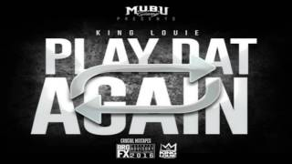 King Louie - Freestyle [Play Dat Again] [2015] + DOWNLOAD