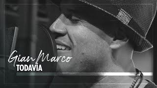 Смотреть клип Gian Marco - Todavía