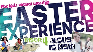 FBCKIDS | Virtual Worship - Episode #4 (Easter Experience)