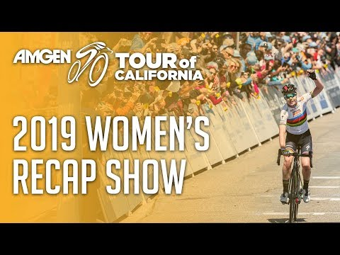 2019 Women's Full Recap Show | Amgen Tour Of California