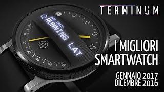 I Migliori Smartwatch - Gennaio 2017