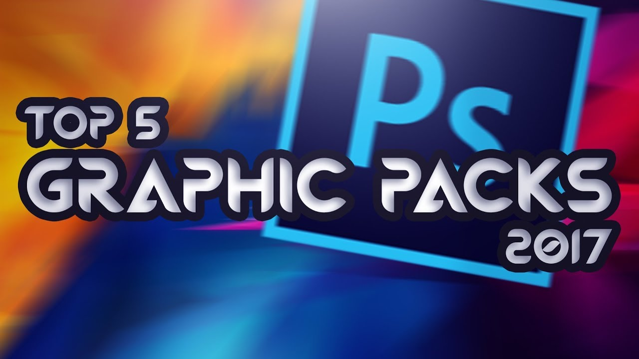 Top 5 Free GFX Packs 2017 - The Best Free Graphics Packs For Photoshop  (CC/CS6)