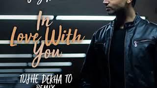 In Love With You-Tujhe Dekha To - Remix   Jay Kadn   Junai Kaden