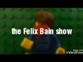 The Felix Bain show