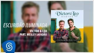 Victor & Leo - Escuridão iluminada part. Wesley Safadão (Duetos) [Áudio oficial]