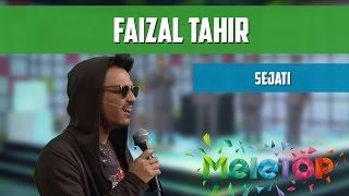 Faizal Tahir - Sejati - Persembahan LIVE MeleTOP Episod 210 [8.11.2016]