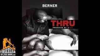 Berner - Thru [Prod. AOne] [Thizzler.com]