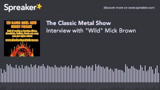"""Interview with """"Wild"""" Mick Brown"""