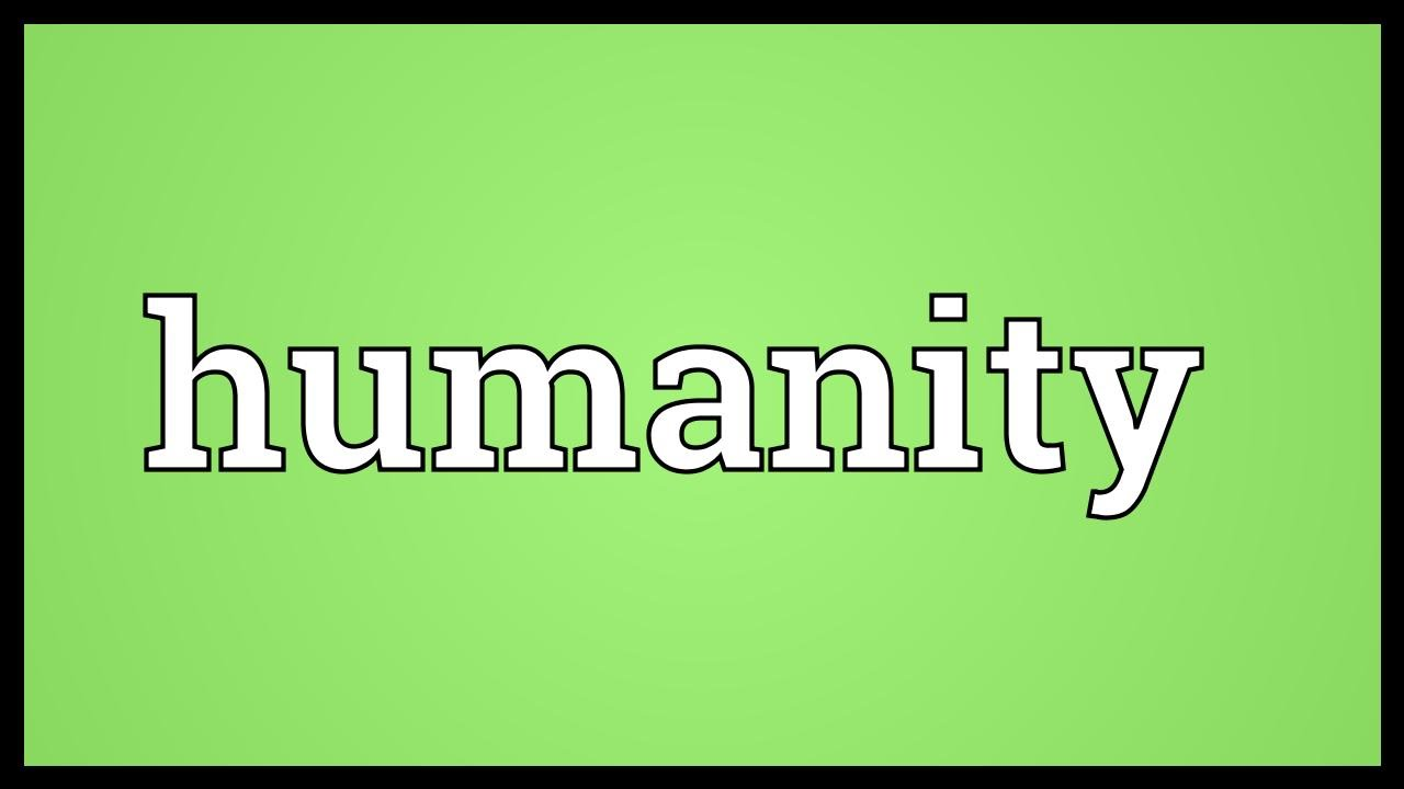 Humanity Meaning
