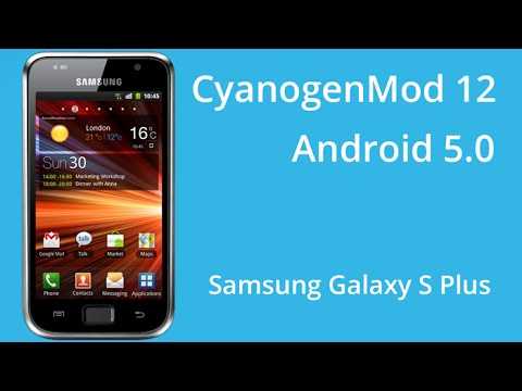 CyanogenMod 12 per Samsung Galaxy S Plus Lollipop 5.0.1