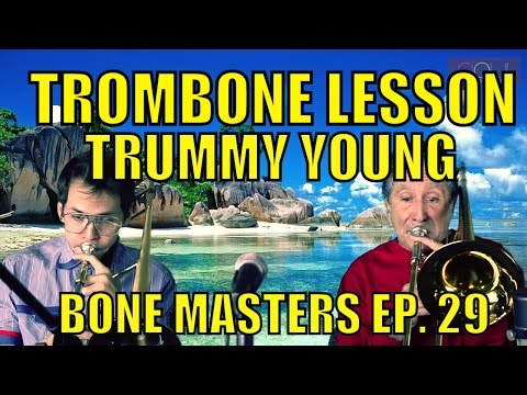 Trombone Lessons: Trummy Young - Bone Masters: Ep. 29 - Ira Nepus Shares a Lesson From Trummy Young