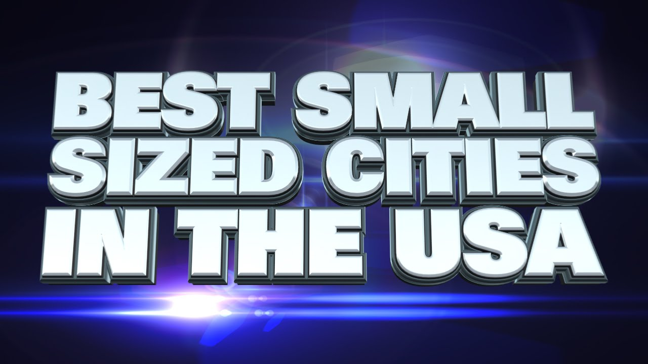 10 best small cities to live in america 2015 doovi for Top 10 best cities to live in