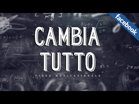 CAMBIA TUTTO - VIDEO MOTIVAZIONE IN ITALIANO