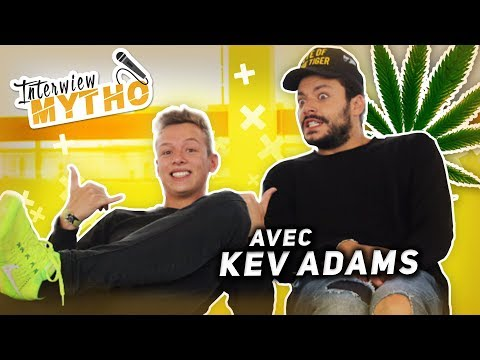 ON PARLE MEUF, WEED, RÉUSSITE... AVEC KEV ADAMS !