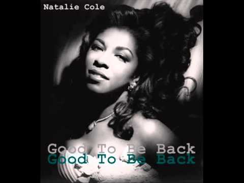 Natalie Cole -==- Good To Be Back [ HQ ]