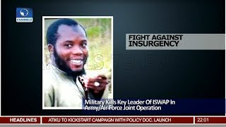 Key ISWAP Leader Killed In Army Air Force Joint Ops 17/11/18 Pt.1 |News@10|