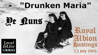 """Drunken Maria"" -  Ye Nuns at Beatwave 2016, Royal Albion, Hastings"