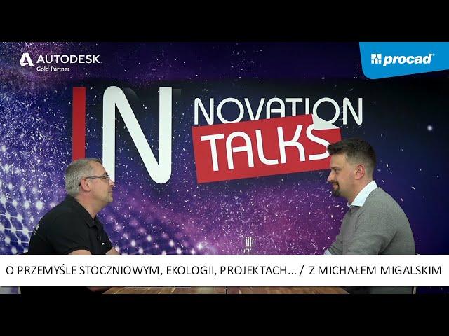 Innovation Talks - Odc. 3: O przemyśle stoczniowym, ekologii, projektach offshore