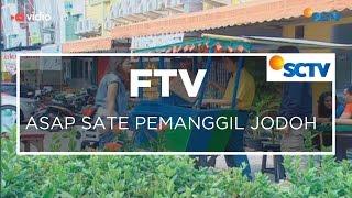 FTV SCTV - Asap Sate Pemanggil Jodoh