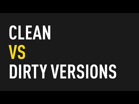 Clean vs. Dirty Versions of Tracks   Share the Knowledge