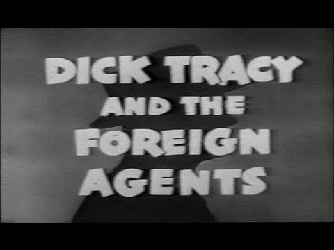 Dick Tracy and the Foreign Agents (Both Parts)