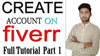 How To Create A New Account On Fiverr || Earn Money On Fiverr In Pakistan || Part 1