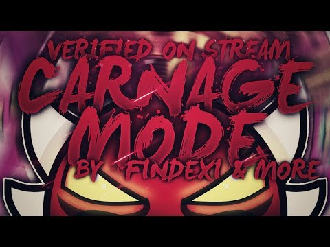 (Extreme Demon) Carnage Mode By Findexi | Geometry Dash 2.1