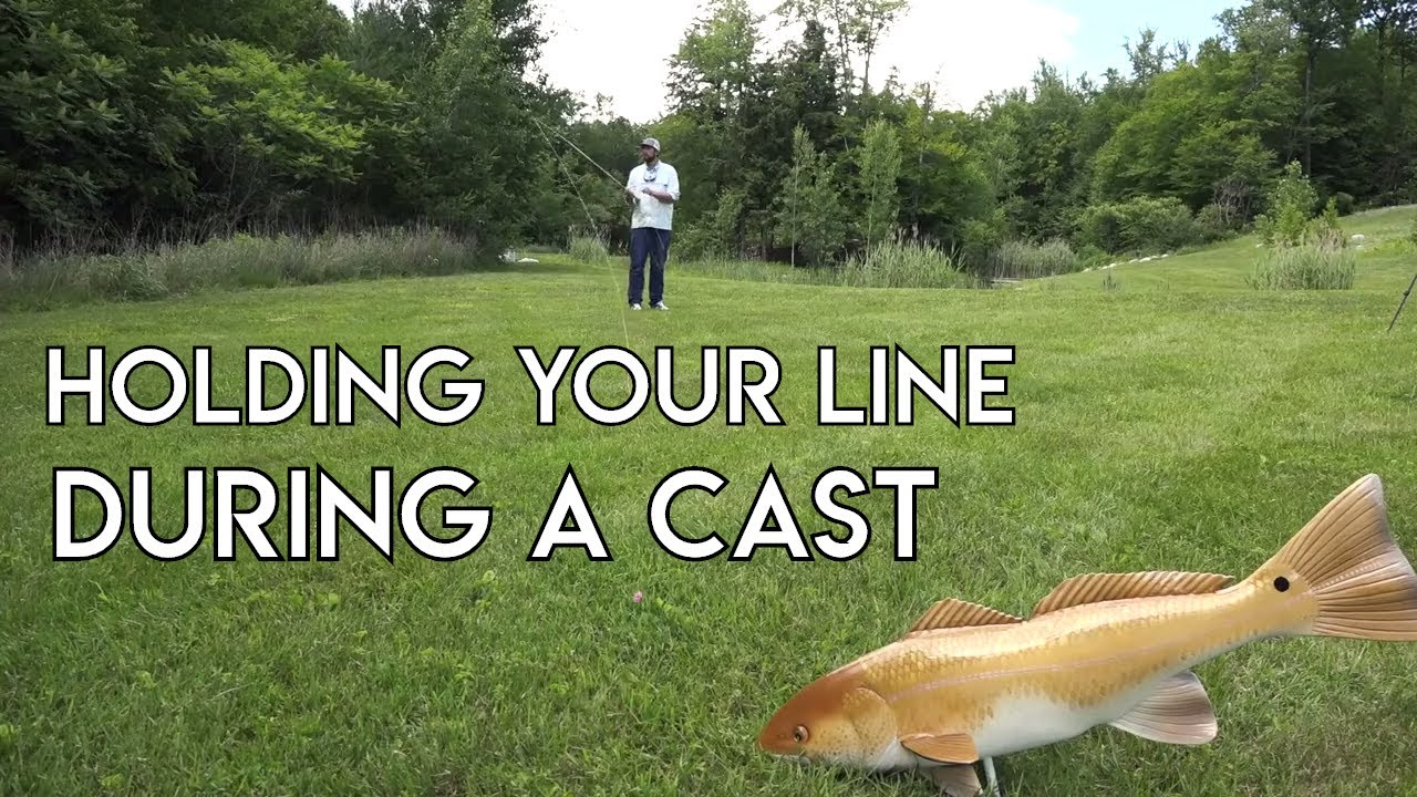Holding Your Line During a Cast | How To