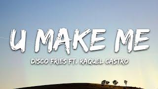 Disco Fries - U Make Me 🎵 (Lyrics) ft. Raquel Castro