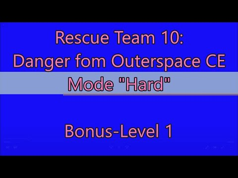 Rescue Team 10: Danger From Outer Space CE Bonus-Level 1 |