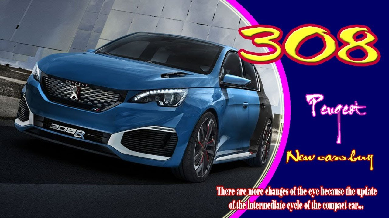 2019 peugeot 308 2019 peugeot 308 gti 2019 peugeot 308 sw 2019 peugeot 308 gt new cars. Black Bedroom Furniture Sets. Home Design Ideas