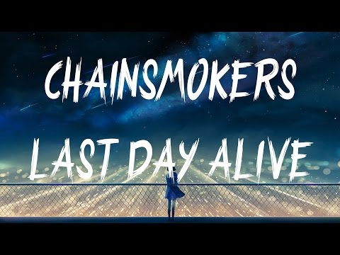 The Chainsmokers  Last Day A Lyrics  Lyric  ft Florida Georgia Line