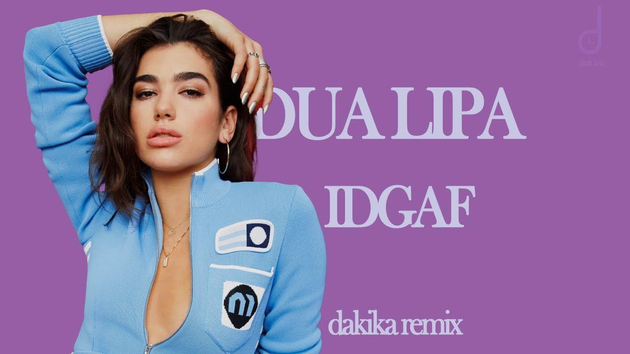 Download Dua Lipa - IDGAF(dakika remix)