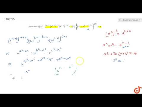 Show That:  `(i)\ (x^(a-b))^(a+b)\ (x^(b-c))^(b+c)\ (x^(c-a))^(c+a)=1`   `(ii)\ {(x^a-a^((-1))