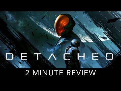 Detached - 2 Minute Review