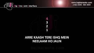 Kaash tere ishq mein Nilaam ho jaun - Video Karaoke - Gulam Jugni - by Baji Karaoke Hindi