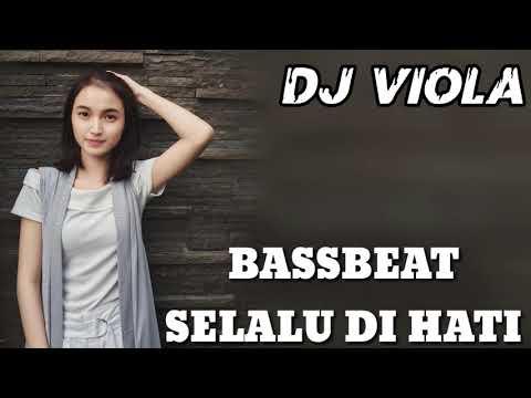 DJ BASSBEAT SELALU DI HATI