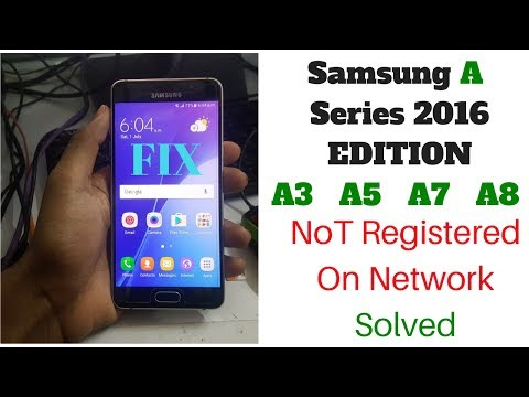 Samsung A3/A5/A7 2016 Not Registered On Network Problem Solved 100%