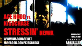 Ace Hood - Stressin ft Kiss Chase