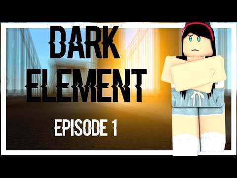 "Dark Element || E1S1 || ""Welcome back"""