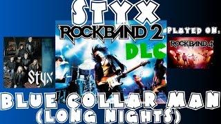 Styx - Blue Collar Man (Long Nights) - Rock Band 2 DLC Expert Full Band (April 21st, 2009)