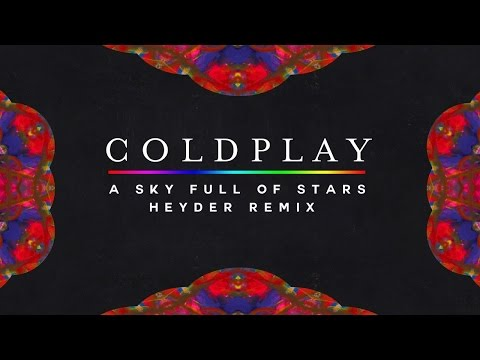 Coldplay - A Sky Full Of Stars (Heyder Remix)