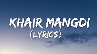 Teri Khair Mangdi (lyrics) - Baar Baar Dekho   Sidharth Malhotra & Katrina Kaif   Bilal Saeed