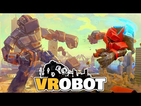 VRobot - Robot Stomping and Building Smashing! - VRobot Gameplay - HTC Vive VR Game