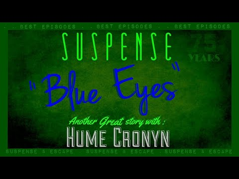 "Blue Coat, Blue Tie ""Blue Eyes"" starring HUME CRONYN - SUSPENSE Best Episode"